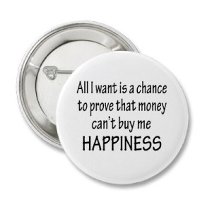 money_cant_buy_happiness_button-p145065082887098881en8go_400